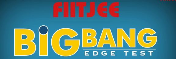 FIITJEE Big Bang Edge Test 2019 - Exam Date, Application Form
