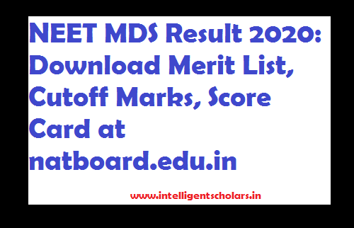 NEET MDS Result 2020 Download Merit List Cutoff Marks Score Card at natboard.edu.in